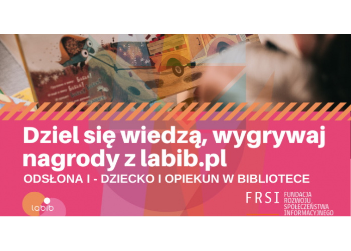 Dziel się wiedzą, wygrywaj nagrody z labib.pl!